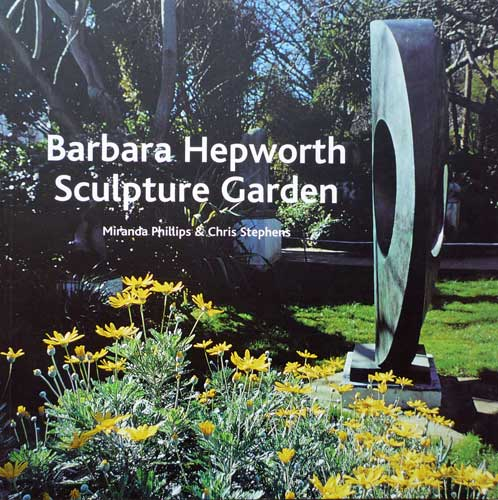 barbara hepworth sculpture garden by m phillips and c stephens