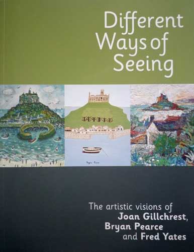 different ways of seeing - joan gillchrest bryan pearce and fred yates